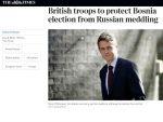 ЕНГЛЕСКИ МИНИСТАР: Британија шаље у БиХ своје трупе да заштите изборе од руског мијешања