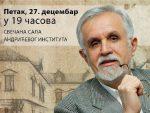 """АНДРИЋЕВ ИНСТИТУТ: У петак предавање """"Економски осврт на маргине 20. вијека"""""""